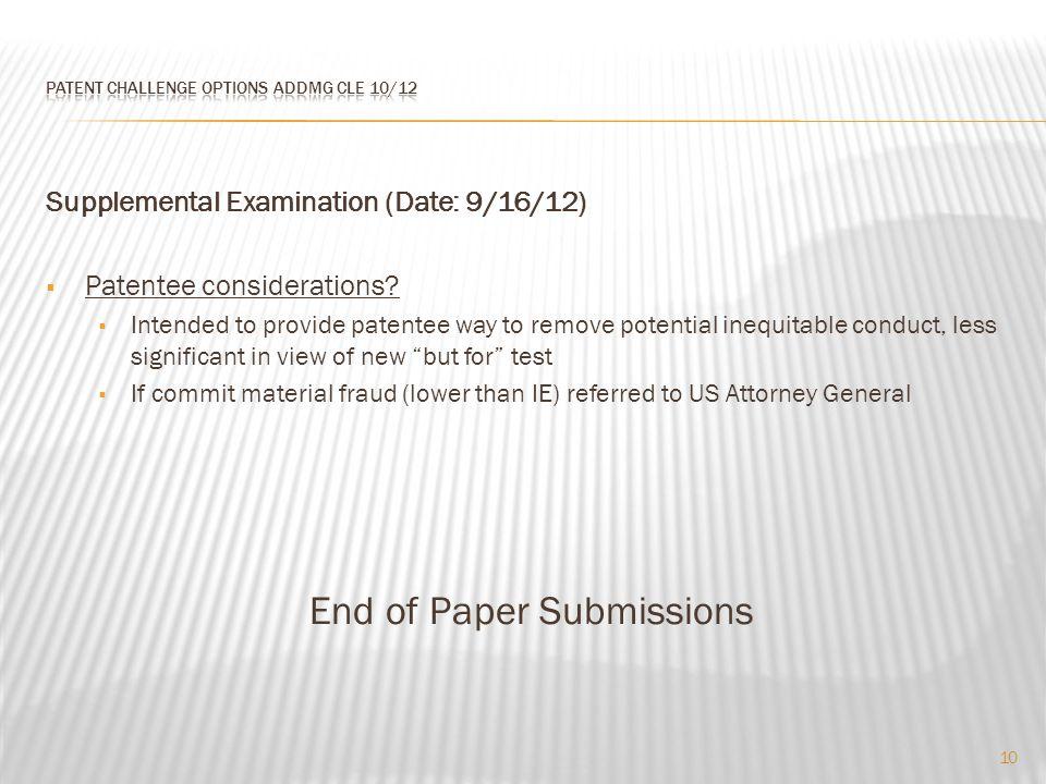 Supplemental Examination (Date: 9/16/12)  Patentee considerations.