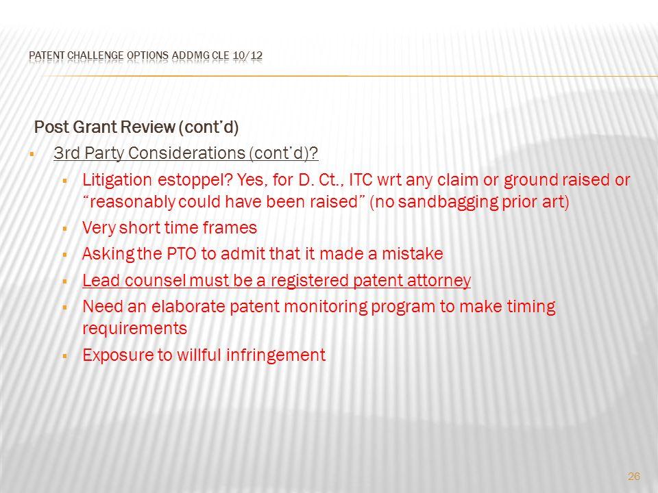 Post Grant Review (cont'd)  3rd Party Considerations (cont'd).