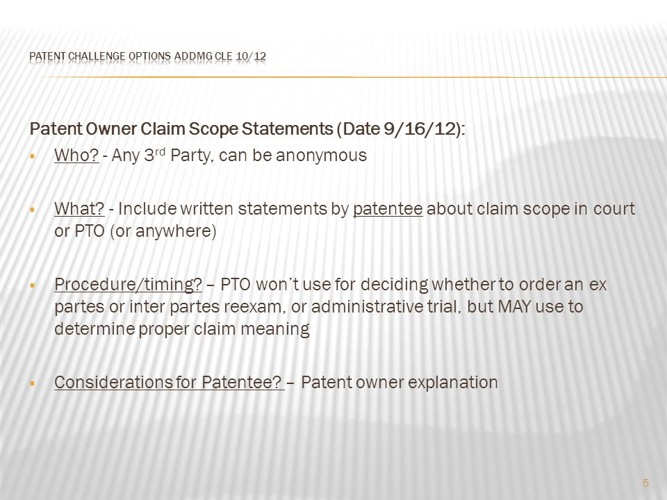 Patent Owner Claim Scope Statements (Date 9/16/12):  Who.