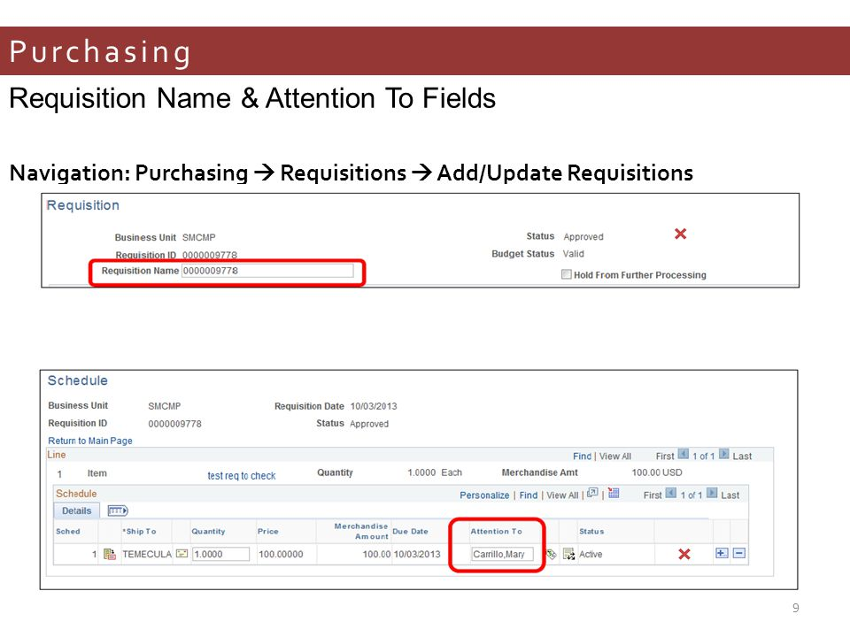 Purchasing Navigation: Purchasing  Requisitions  Add/Update Requisitions Requisition Name & Attention To Fields 9