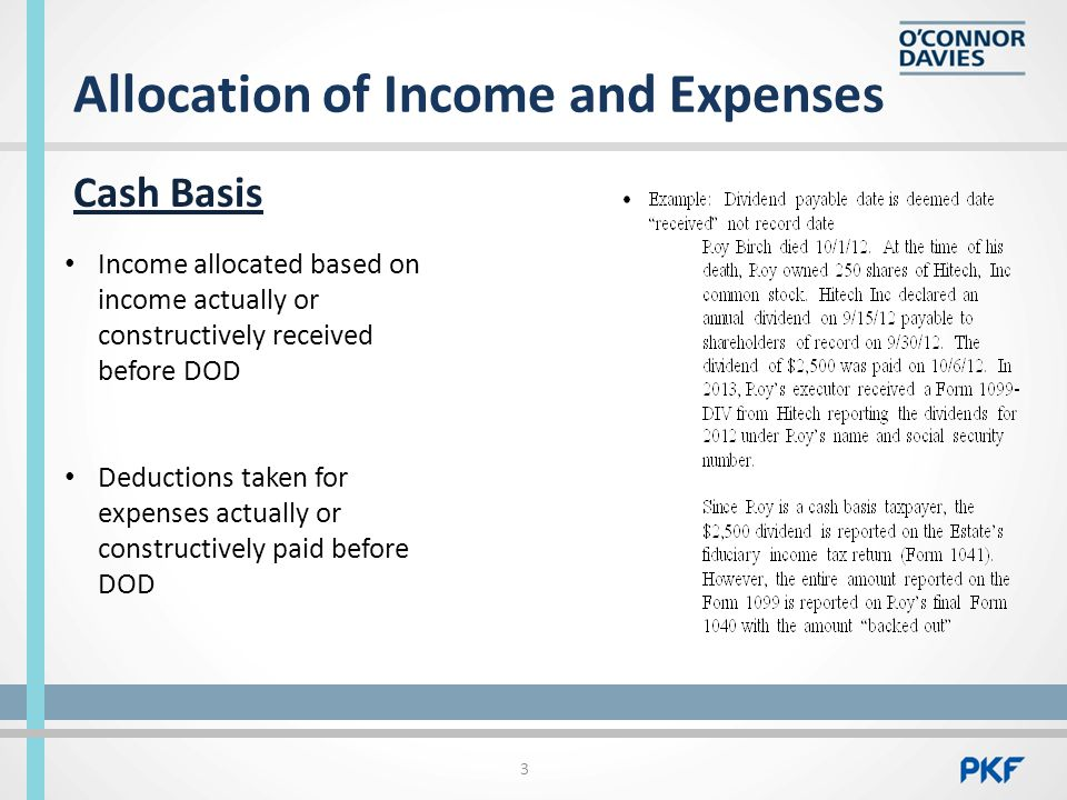 Allocation of Income and Expenses Cash Basis 3 Income allocated based on income actually or constructively received before DOD Deductions taken for expenses actually or constructively paid before DOD