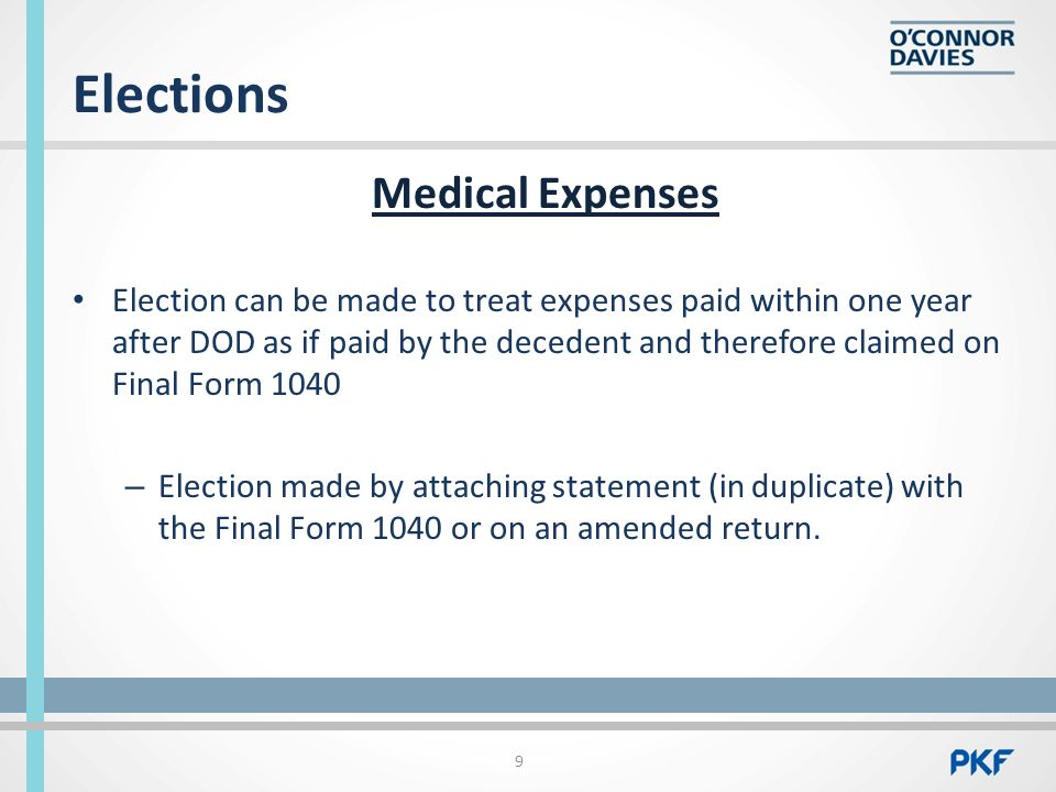 Elections (cont'd) Waiver of Right To Deduct Medical Expenses On Decedent's Estate Tax Return 10