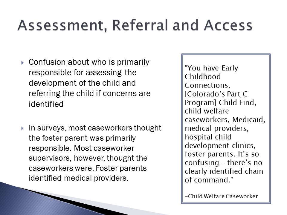  Confusion about who is primarily responsible for assessing the development of the child and referring the child if concerns are identified  In surv