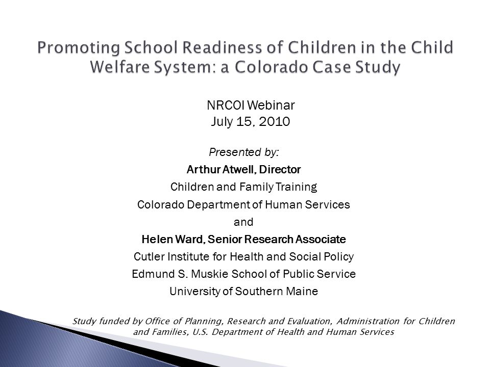 NRCOI Webinar July 15, 2010 Presented by: Arthur Atwell, Director Children and Family Training Colorado Department of Human Services and Helen Ward, S