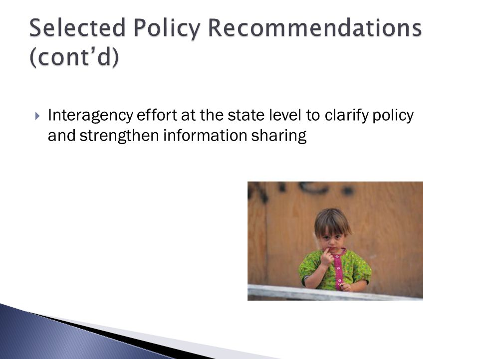  Interagency effort at the state level to clarify policy and strengthen information sharing