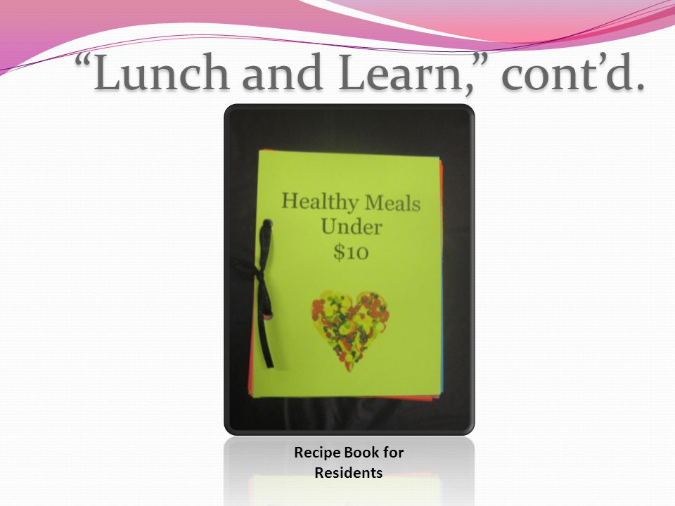 """Lunch and Learn,"" cont'd. Recipe Book for Residents"