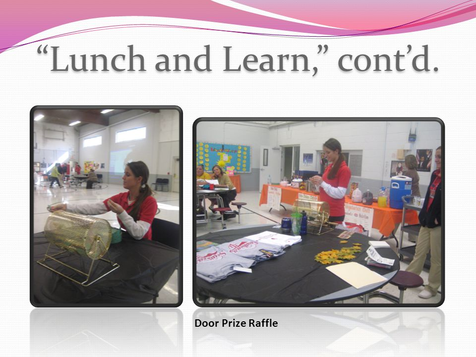 "Door Prize Raffle ""Lunch and Learn,"" cont'd."