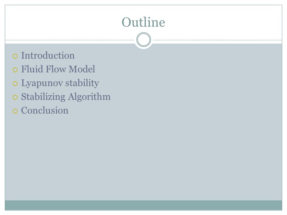 Outline  Introduction  Fluid Flow Model  Lyapunov stability  Stabilizing Algorithm  Conclusion
