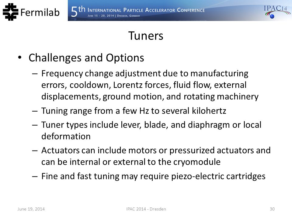 Fermilab Tuners Challenges and Options – Frequency change adjustment due to manufacturing errors, cooldown, Lorentz forces, fluid flow, external displ