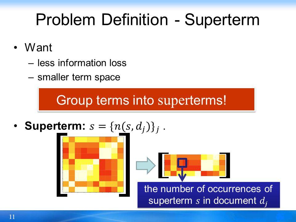 11 Problem Definition - Superterm Group terms into super terms!