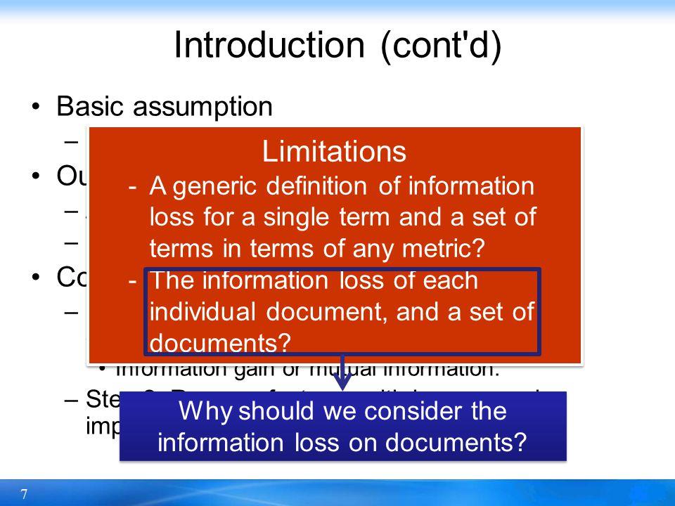 7 Introduction (cont d) Basic assumption –Each term captures more or less information.
