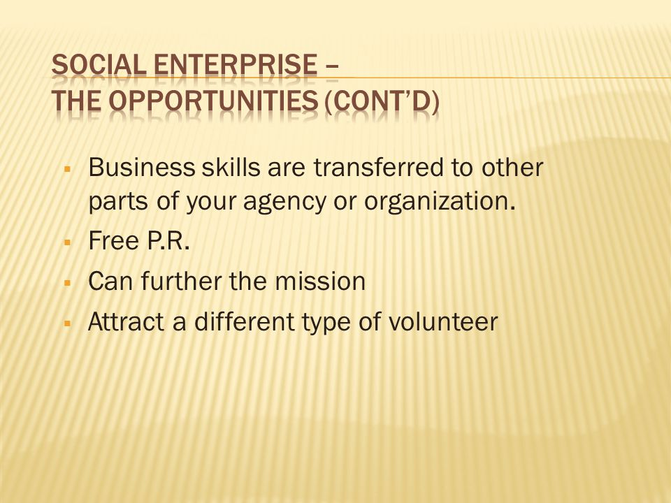  Business skills are transferred to other parts of your agency or organization.