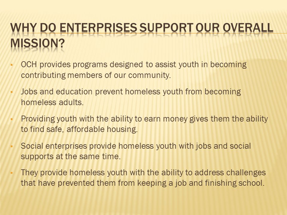  OCH provides programs designed to assist youth in becoming contributing members of our community.