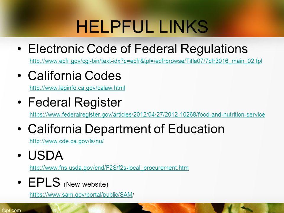 HELPFUL LINKS Electronic Code of Federal Regulations http://www.ecfr.gov/cgi-bin/text-idx?c=ecfr&tpl=/ecfrbrowse/Title07/7cfr3016_main_02.tpl Californ