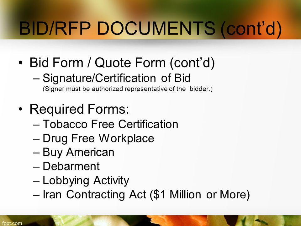 BID/RFP DOCUMENTS (cont'd) Bid Form / Quote Form (cont'd) –Signature/Certification of Bid (Signer must be authorized representative of the bidder.) Re