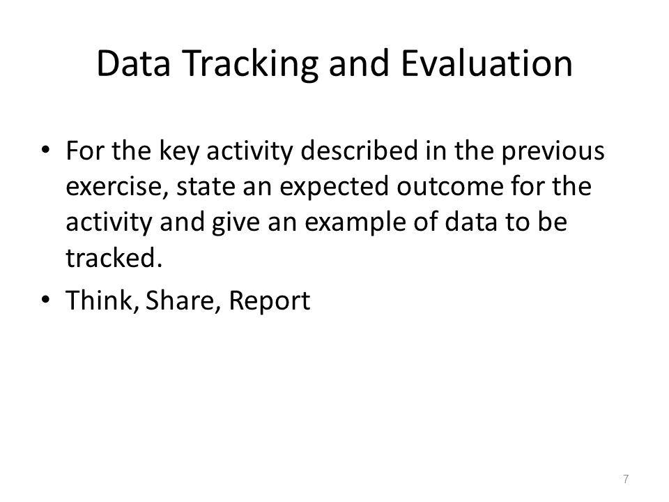 Data Tracking and Evaluation For the key activity described in the previous exercise, state an expected outcome for the activity and give an example of data to be tracked.