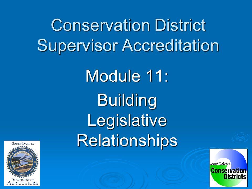 Conservation District Supervisor Accreditation Module 11: Building Legislative Relationships