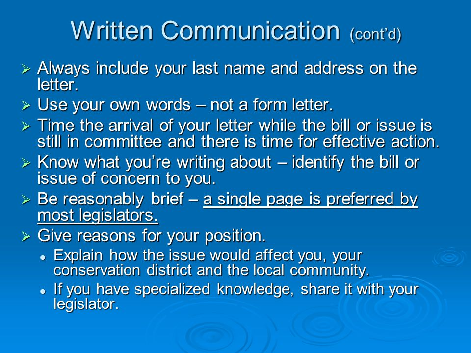 Written Communication (cont'd)  Always include your last name and address on the letter.