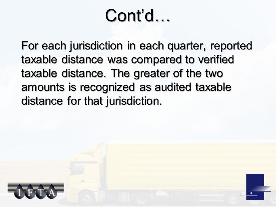 Cont'd… For each jurisdiction in each quarter, reported taxable distance was compared to verified taxable distance.