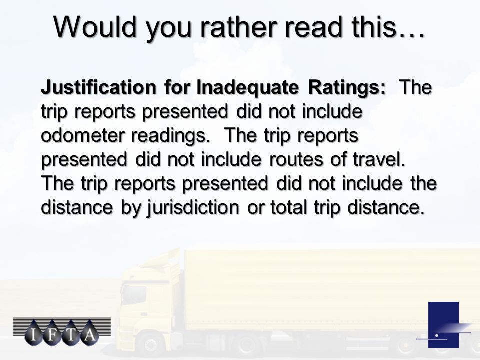 Would you rather read this… Justification for Inadequate Ratings: The trip reports presented did not include odometer readings. The trip reports prese