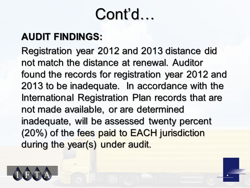 Cont'd… AUDIT FINDINGS: Registration year 2012 and 2013 distance did not match the distance at renewal.