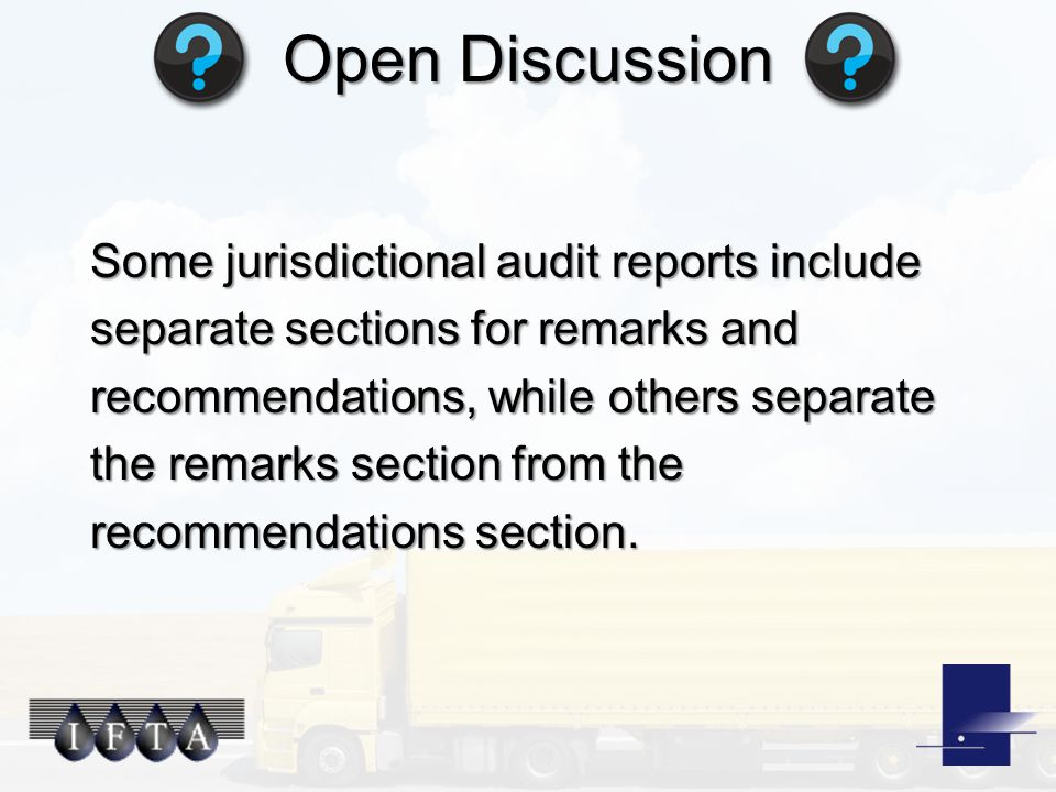 Open Discussion Some jurisdictional audit reports include separate sections for remarks and recommendations, while others separate the remarks section from the recommendations section.
