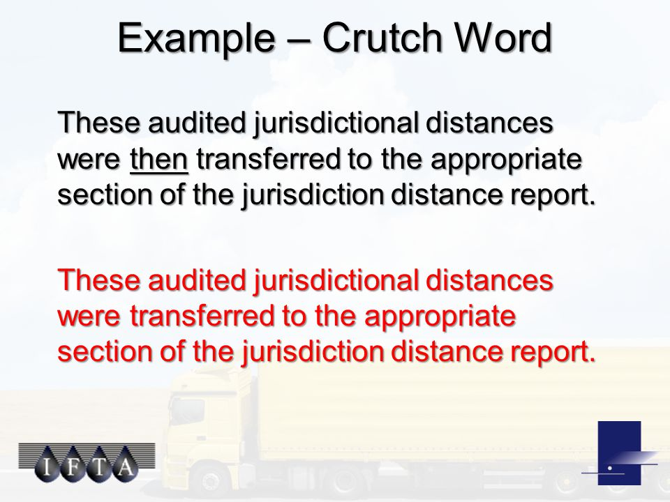 Example – Crutch Word These audited jurisdictional distances were then transferred to the appropriate section of the jurisdiction distance report.