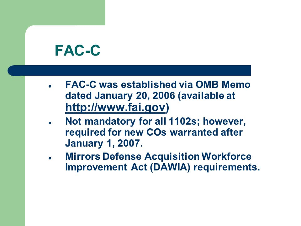 FAC-C (cont'd) WAYS TO MEET REQUIREMENTS Education and Experience Training DAWIA Certification