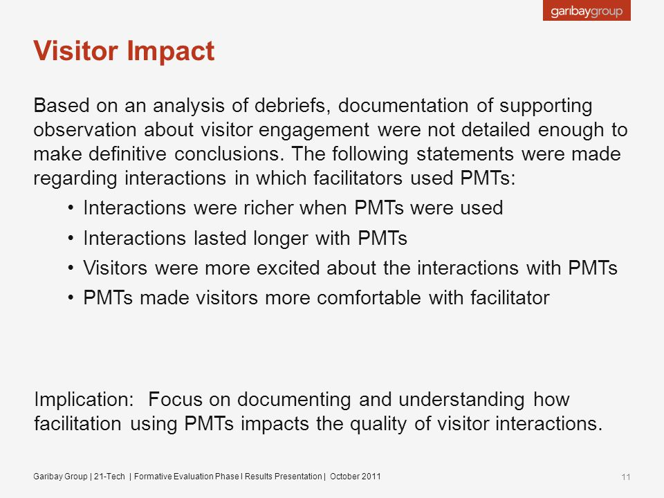 Visitor Impact Based on an analysis of debriefs, documentation of supporting observation about visitor engagement were not detailed enough to make definitive conclusions.