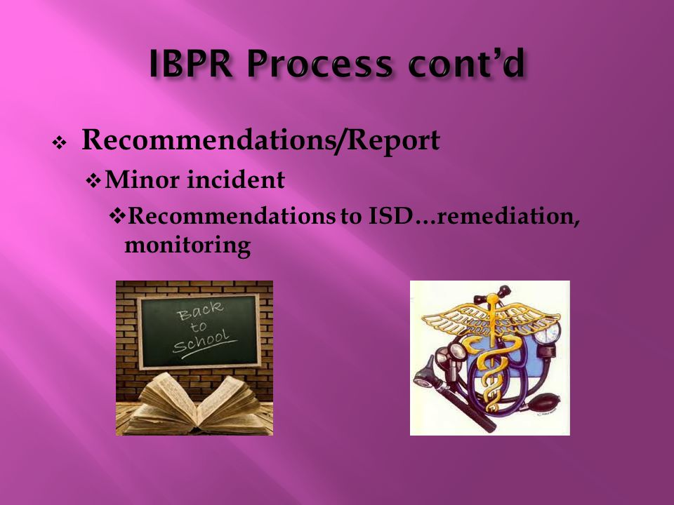  Recommendations/Report  Minor incident  Recommendations to ISD…remediation, monitoring