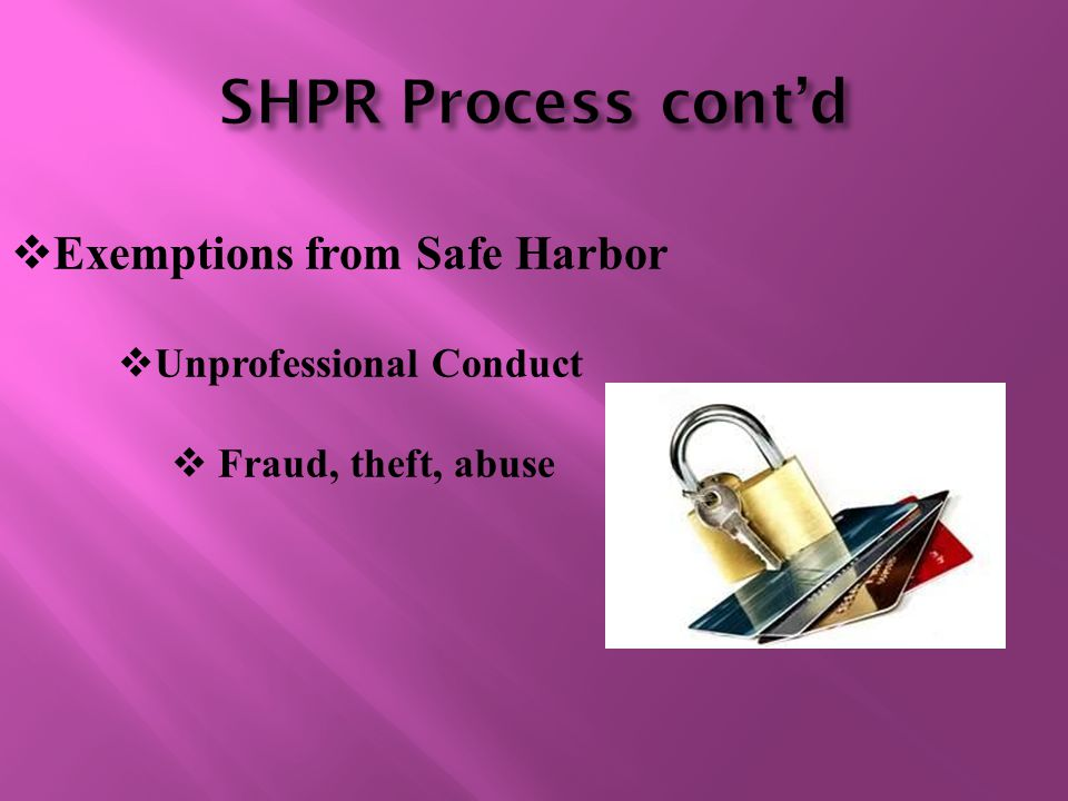  Exemptions from Safe Harbor  Unprofessional Conduct  Fraud, theft, abuse