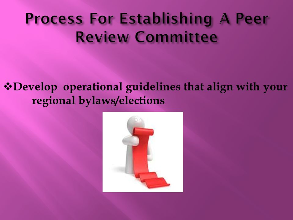  Develop operational guidelines that align with your regional bylaws/elections