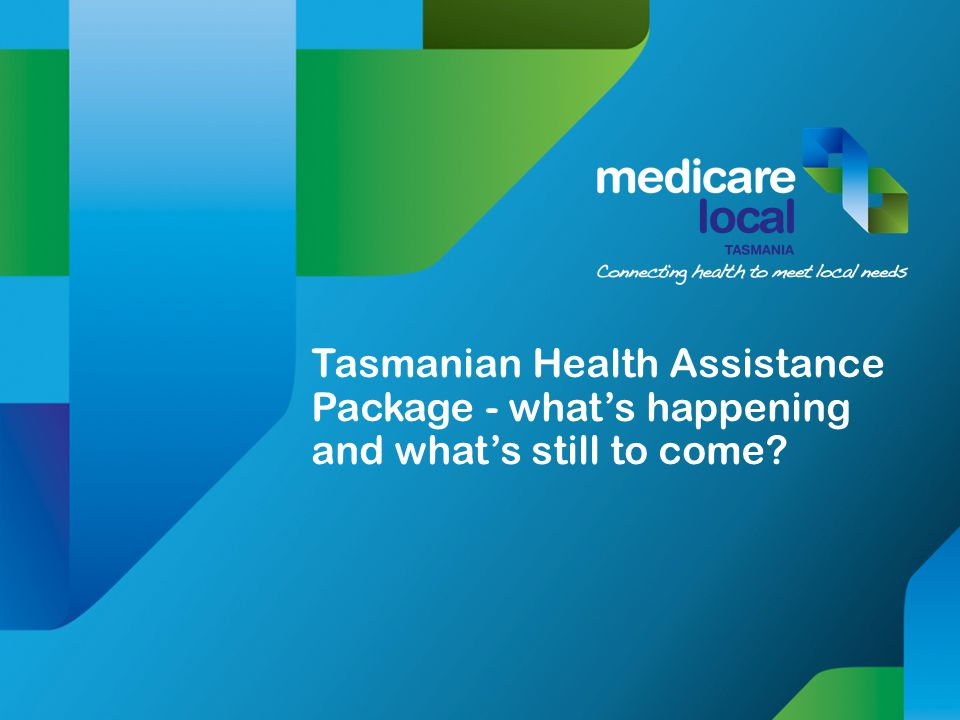 Tasmanian Health Assistance Package - what's happening and what's still to come