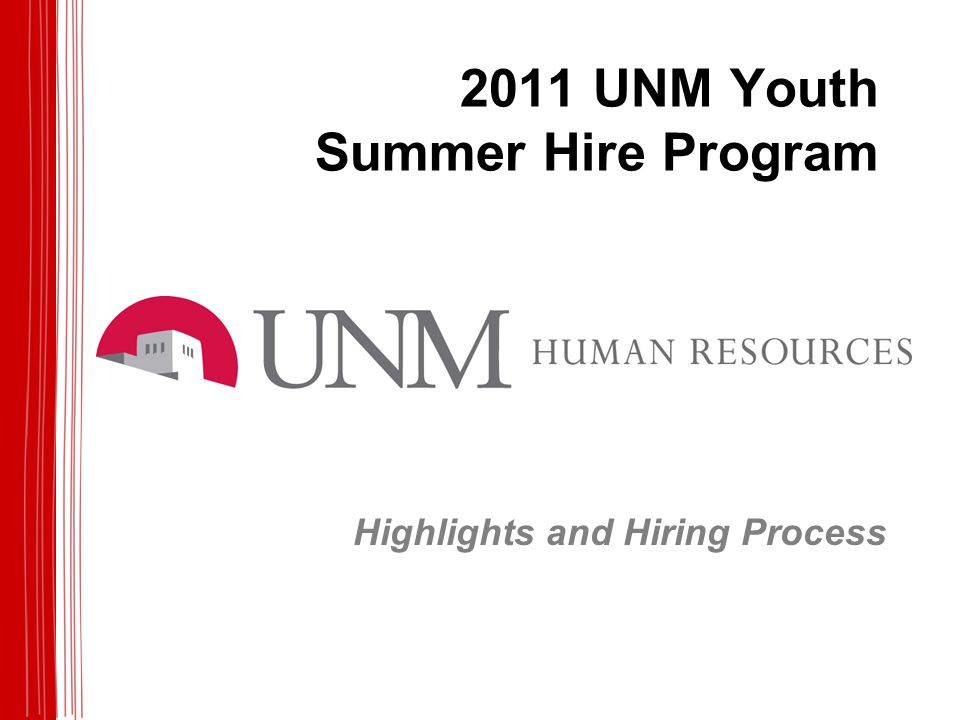 2011 UNM Youth Summer Hire Program Highlights and Hiring Process
