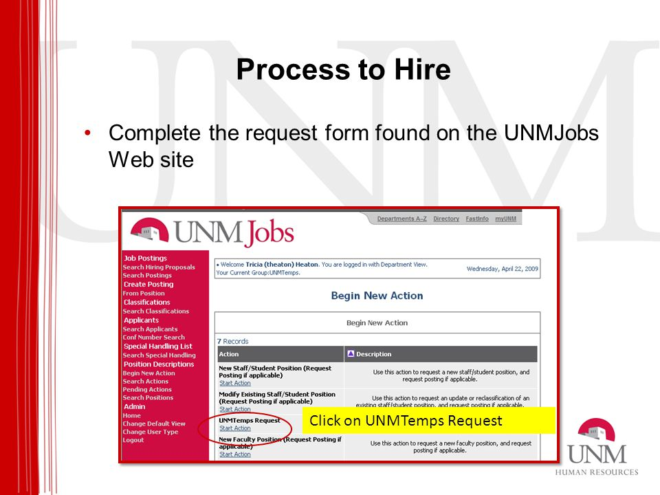 Process to Hire Complete the request form found on the UNMJobs Web site Click on UNMTemps Request