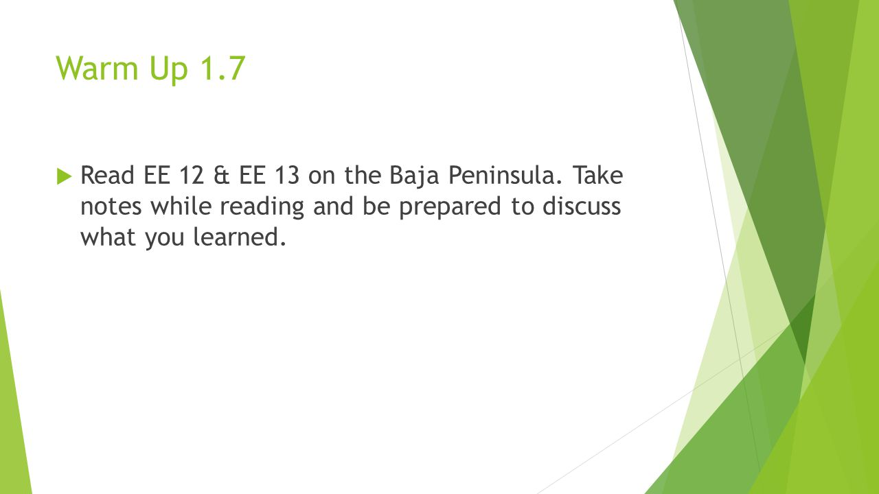 Warm Up 1.7  Read EE 12 & EE 13 on the Baja Peninsula. Take notes while reading and be prepared to discuss what you learned.