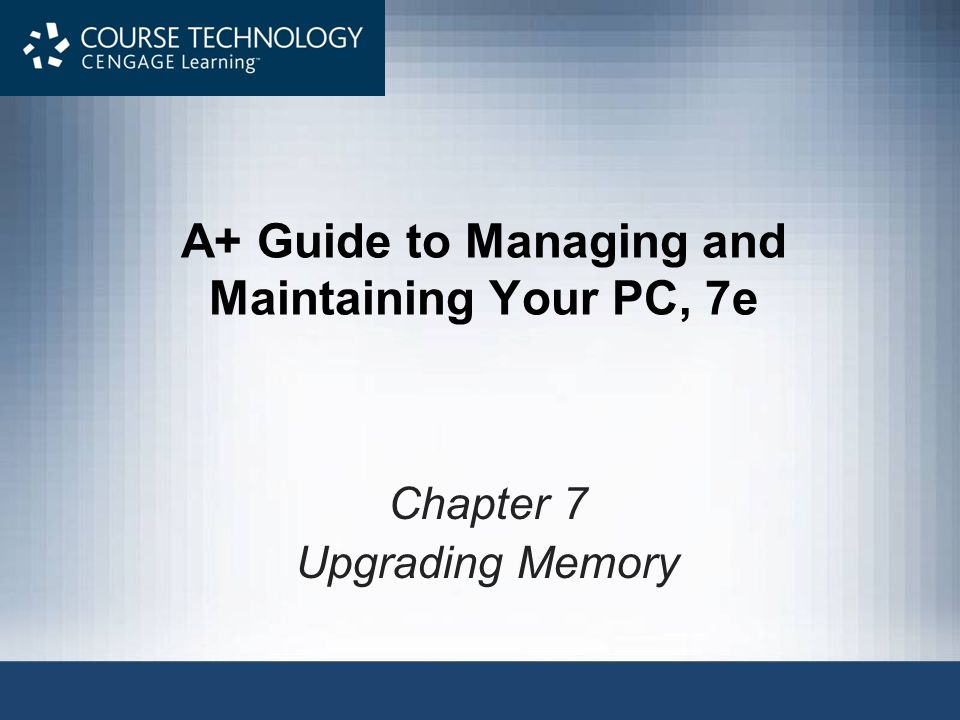 A+ Guide to Managing and Maintaining Your PC, 7e22 SIMM Technologies SIMMs rated by speed –Measured in nanoseconds (ns) –Measure of access time 60, 70, 80 nanoseconds (ns) Smaller number indicates greater speed Major SIMM categories –72-pin and 30-pin Technologies used by SIMMs –FPM (fast page memory) –EDO (extended data out) –Burst EDO (BEDO)