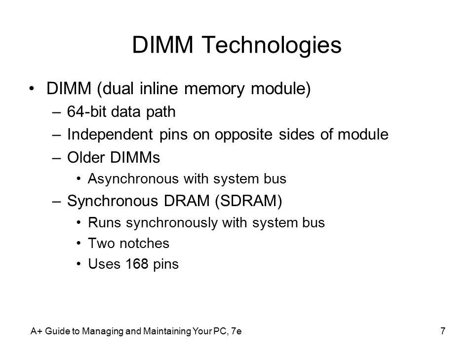 A+ Guide to Managing and Maintaining Your PC, 7e38 Figure 7-14 This table is part of the motherboard documentation and is used to show possible DIMM sizes and calculate total memory on the motherboard Courtesy: Course Technology/Cengage Learning How Many and What Kind of Modules Can Fit on My Motherboard.