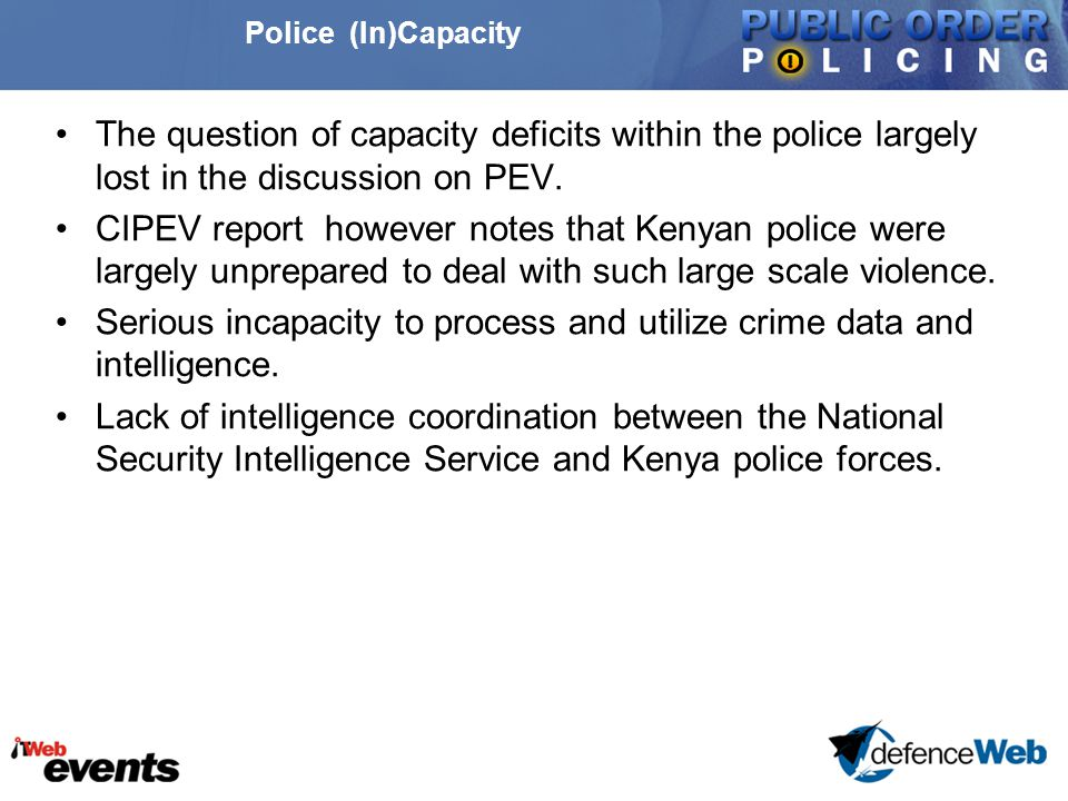 Police (In)Capacity The question of capacity deficits within the police largely lost in the discussion on PEV.