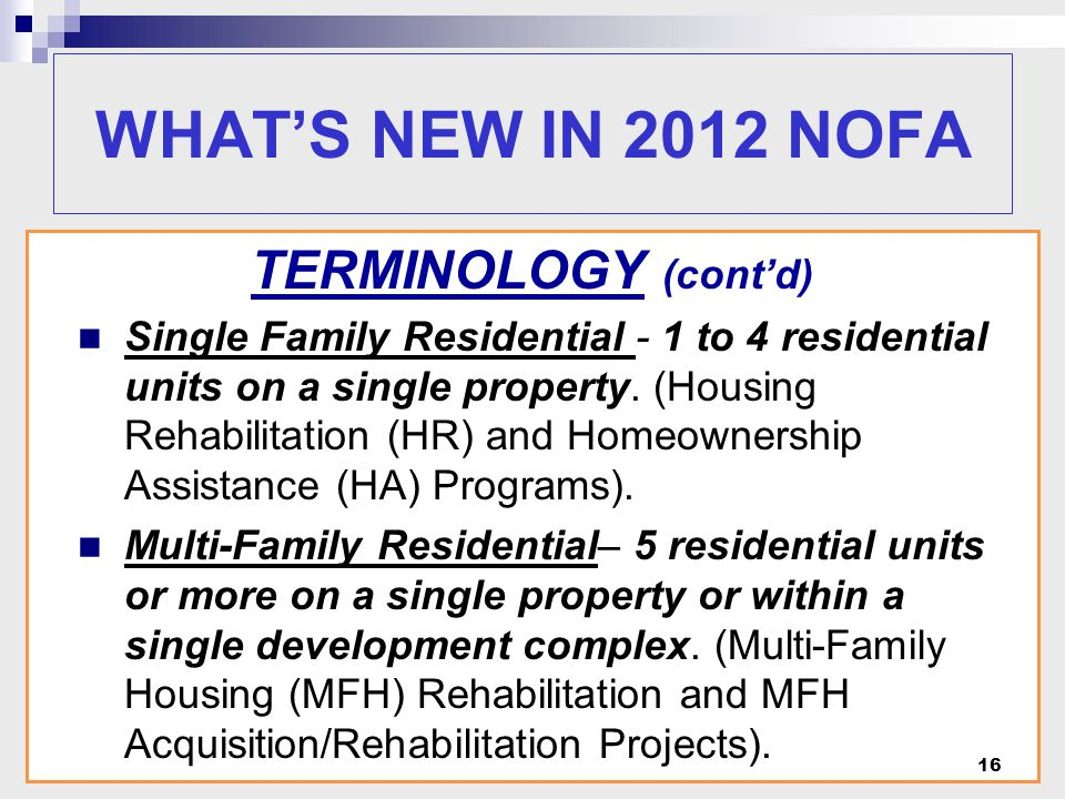 TERMINOLOGY (cont'd) Single Family Residential - 1 to 4 residential units on a single property.