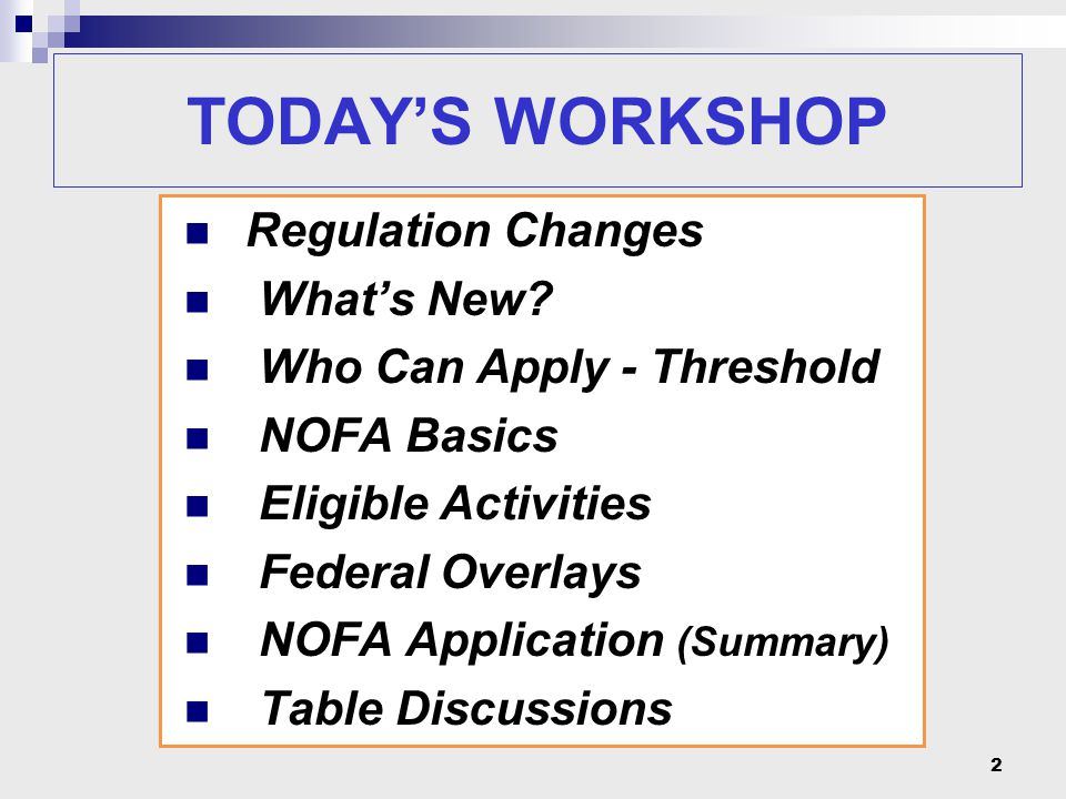 2 TODAY'S WORKSHOP Regulation Changes What's New.