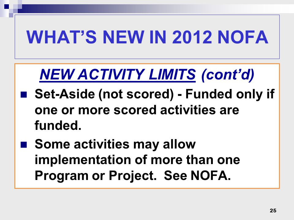 25 WHAT'S NEW IN 2012 NOFA NEW ACTIVITY LIMITS (cont'd) Set-Aside (not scored) - Funded only if one or more scored activities are funded. Some activit