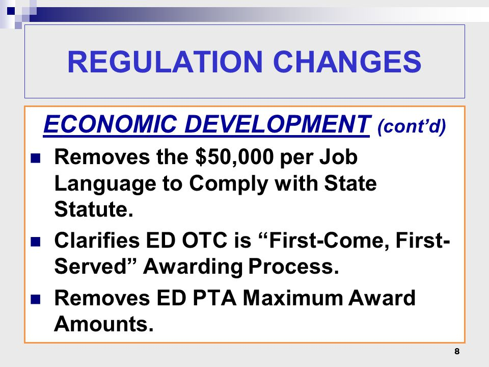 REGULATION CHANGES ECONOMIC DEVELOPMENT (cont'd) Removes the $50,000 per Job Language to Comply with State Statute.