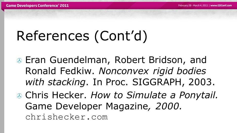 References (Cont'd)  Eran Guendelman, Robert Bridson, and Ronald Fedkiw.