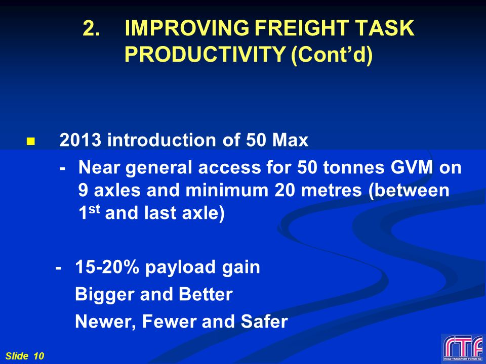 Slide 11 Limited to new vehicle types – Pro forma 23m truck & trailer 23m 44T 23m 50T Existing vehicle 50MAX Pro forma vehicle