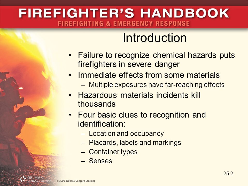 Introduction Failure to recognize chemical hazards puts firefighters in severe danger Immediate effects from some materials –Multiple exposures have f