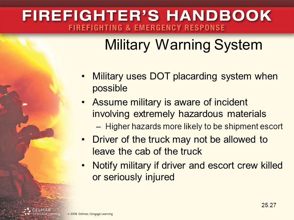 Military Warning System Military uses DOT placarding system when possible Assume military is aware of incident involving extremely hazardous materials