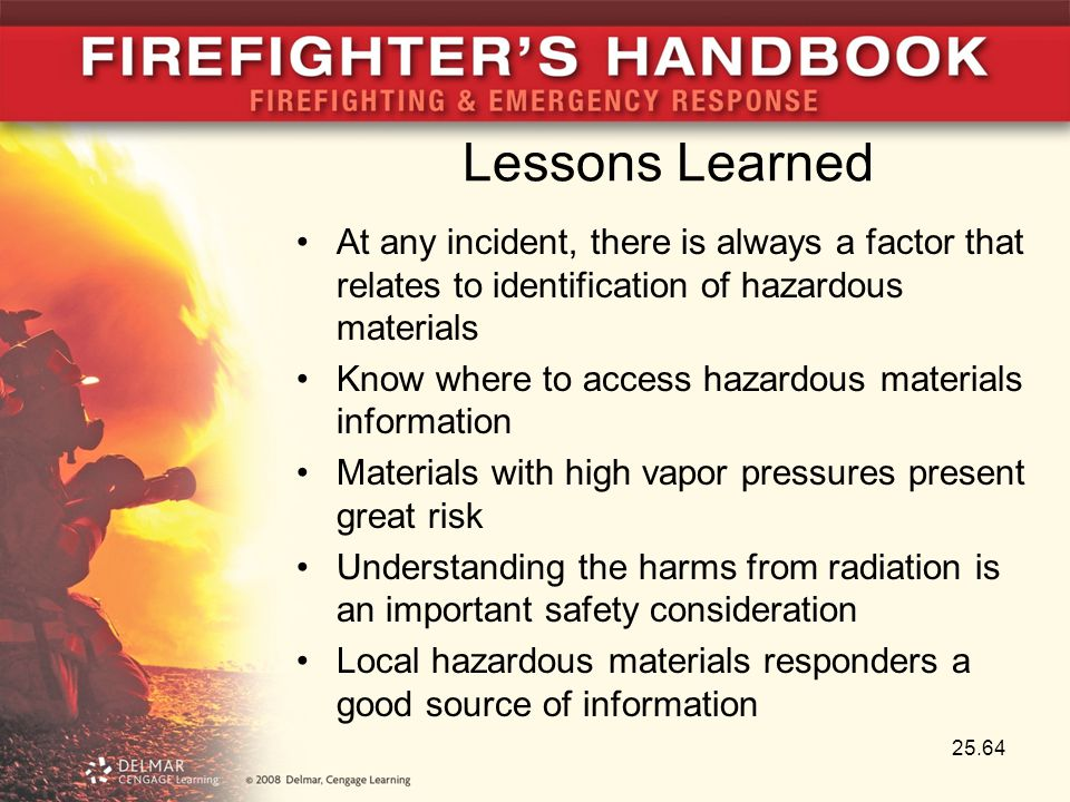 Lessons Learned At any incident, there is always a factor that relates to identification of hazardous materials Know where to access hazardous materia