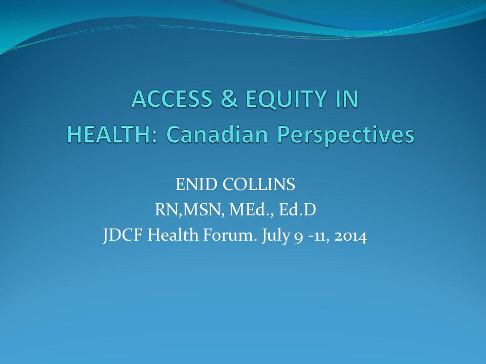 ENID COLLINS RN,MSN, MEd., Ed.D JDCF Health Forum. July 9 -11, 2014