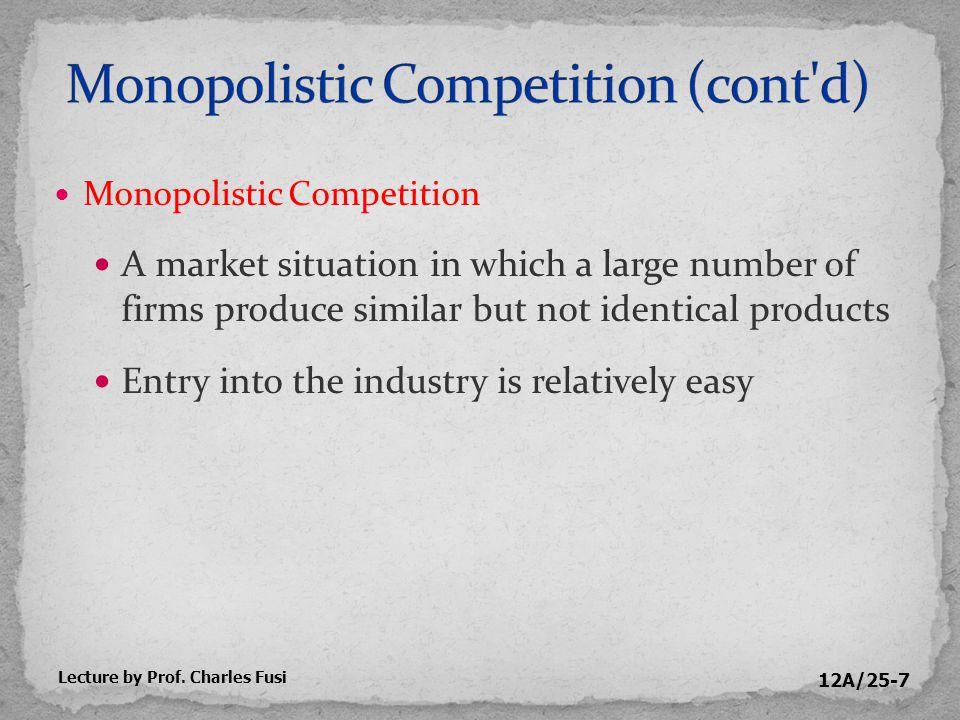 12A/25-8 Characteristics of monopolistic competition 1.